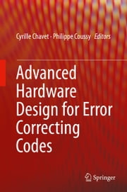 Advanced Hardware Design for Error Correcting Codes ebook by Cyrille Chavet,Philippe Coussy