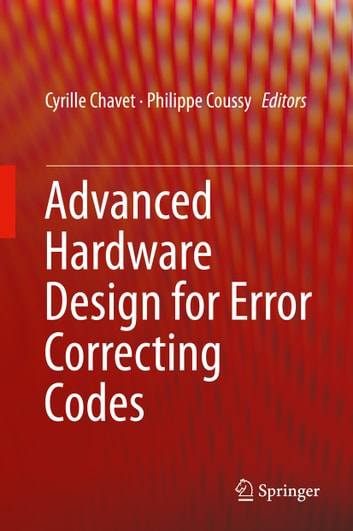 Advanced Hardware Design for Error Correcting Codes ebook by