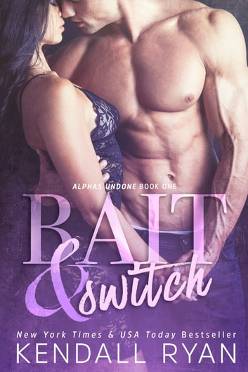 Bait & Switch ebook by Kendall Ryan
