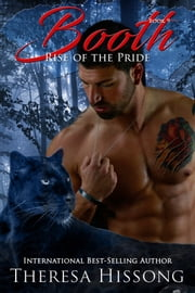 Booth (Rise of the Pride, Book 9) ebook by Theresa Hissong
