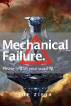 Mechanical Failure ebook by Joe Zieja