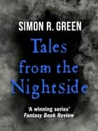 Tales from the Nightside - The Short Story Collection ebook by Simon Green