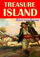 Treasure Island - (With Illustrations) ebook by Robert Louis Stevenson
