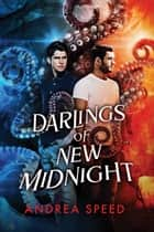 Darlings of New Midnight ebook by Andrea Speed
