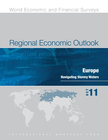 Regional Economic Outlook, October 2011: Europe ebook by International Monetary Fund. European Dept.