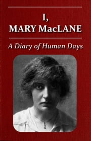 I, Mary MacLane (Illustrated) ebook by Mary MacLane