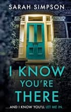 I Know You're There - A gripping tale with a deadly twist from the author of Her Greatest Mistake ebook by