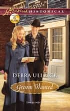 Groom Wanted ebook by Debra Ullrick