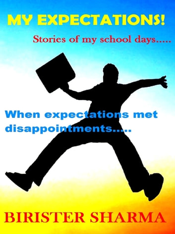 My Expectations....Stories Of My School Days ebook by Birister Sharma