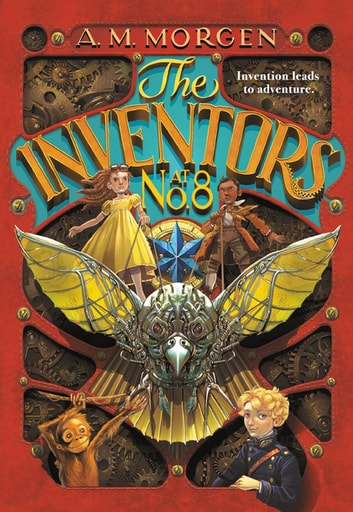 The Inventors at No. 8 ebook by A. M. Morgen