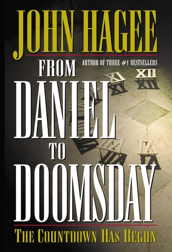 From Daniel to Doomsday - The Countdown Has Begun 電子書 by John Hagee