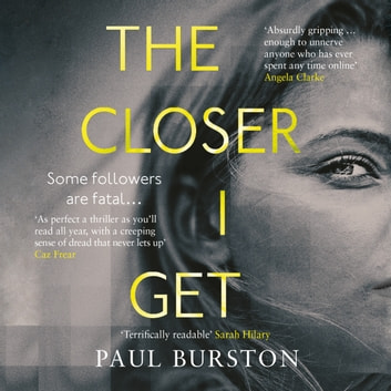 The Closer I Get audiobook by Paul Burston