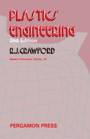 Plastics Engineering ebook by Crawford, R.J.