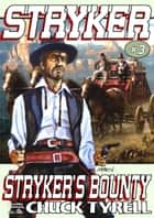 Stryker 3: Stryker's Bounty ebook by Chuck Tyrell