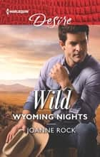 Wild Wyoming Nights ebook by Joanne Rock