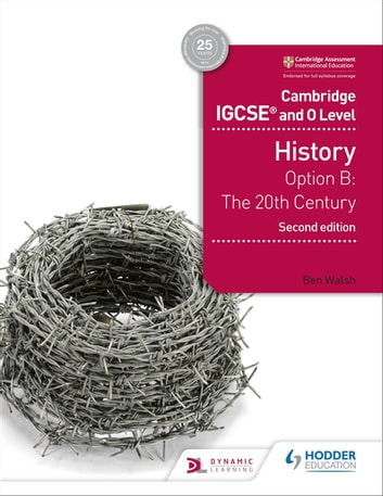 Cambridge IGCSE and O Level History 2nd Edition - Option B: The 20th century ebook by Ben Walsh