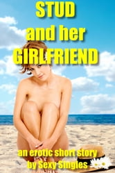 Stud and her Girlfriend ebook by Sexy Singles