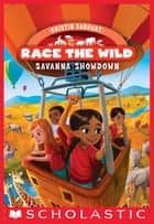 Savanna Showdown (Race the Wild #4) ebook by Kristin Earhart