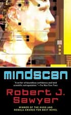 Mindscan ebook by Robert J. Sawyer