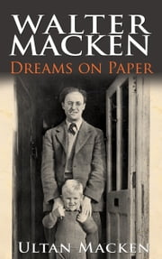 Walter Macken: Dreams on Paper: A Family Memoir