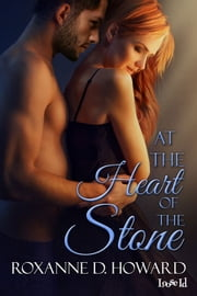 At the Heart of the Stone ebook by Roxanne D. Howard