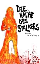 Die Rache des Stalkers eBook by