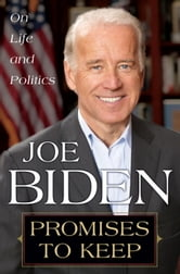 Promises to Keep - On Life and Politics ebook by Joe Biden