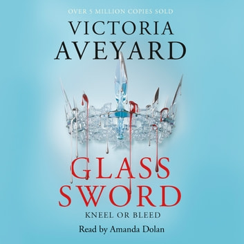 Glass Sword - Red Queen Book 2 audiobook by Victoria Aveyard