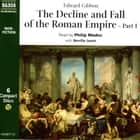 The Decline & Fall of the Roman Empire Part 1 audiobook by