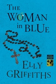 The Woman in Blue ebook by Elly Griffiths