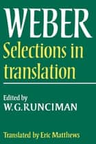 Max Weber: Selections in Translation ebook by Max Weber,W. G. Runciman,E. Matthews