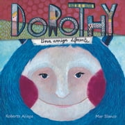Dorothy - A Different Kind of Friend ebook by Roberto Aliaga