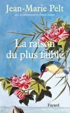 La raison du plus faible ebook by Jean-Marie Pelt