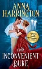 An Inconvenient Duke eBook by Anna Harrington