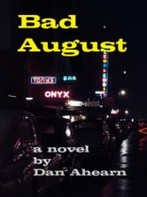 Bad August ebook by Dan Ahearn