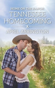 Home on the Ranch: Tennessee Homecoming ebook by April Arrington