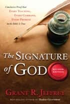 The Signature of God, Revised Edition ebook by Grant R. Jeffrey