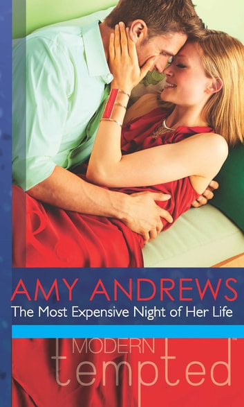 The Most Expensive Night of Her Life (Mills & Boon Modern Tempted) ebook by Amy Andrews