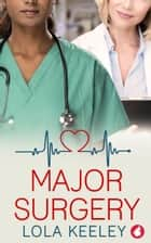 Major Surgery ebook by Lola Keeley