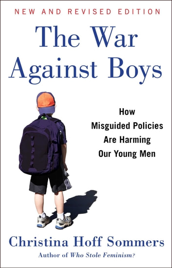 christina hoff-sommers thesis in the war against boys The war against boys: christina hoff sommers' the war against boys was quite insightful and expertly refuted the idea that we are living in a girl-destroying.