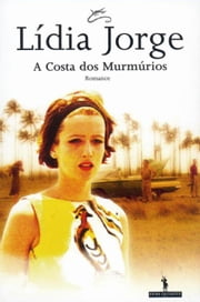 A Costa dos Murmúrios ebook by Lídia Jorge