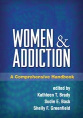 Women and Addiction - A Comprehensive Handbook ebook by