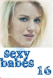 Sexy Babes Volume 16 ebook by Anne-Marie Lemire
