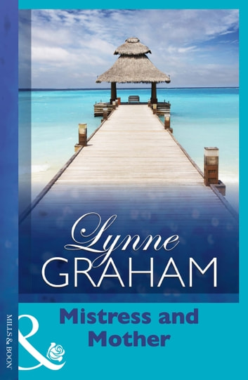 Mistress And Mother ebook by Lynne Graham