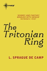 The Tritonian Ring and Other Pusadian Tales ebook by L. Sprague deCamp