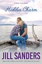 Hidden Charm ebook by Jill Sanders