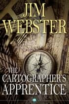 The Cartographer's Apprentice - Leave them wanting more ebook by Jim Webster