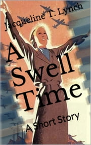 A Swell Time - A Short Story ebook by Jacqueline T. Lynch