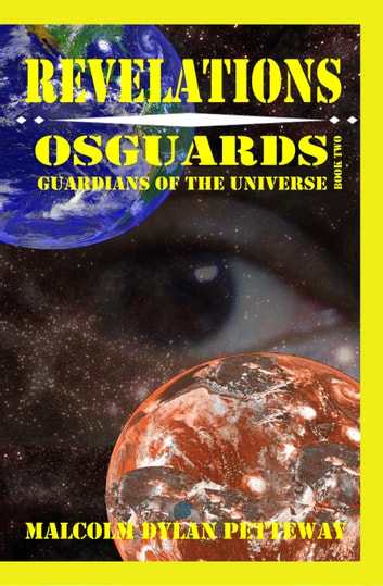 Revelations: Osguards: Guardians of the Universe ebook by Malcolm Petteway