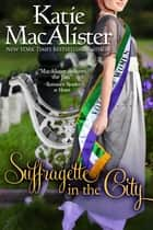 Suffragette in the City ebook by Katie MacAlister